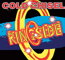 Cold Chisel: Ringside