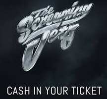 The Screaming Jets: Cash in your ticket