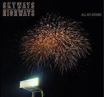 Skyways are Highways: All My Atoms