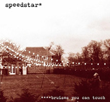 Speedstar: Bruises You Can Touch