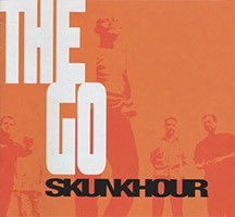Skunkhour: The Go